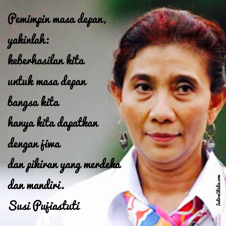 Inspirasi Ibu Susi Merdeka Kerja Keras Mandiri Indira Abidin S